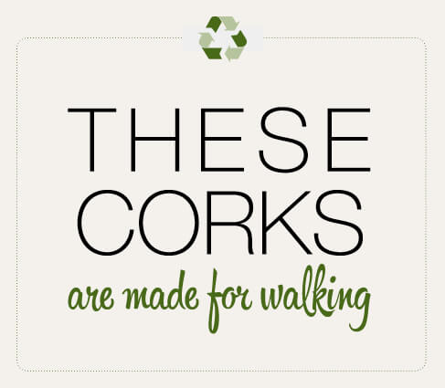 These corks are made for walking